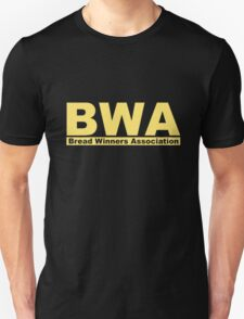 BWA Bread Winners Association  Unisex T-Shirt