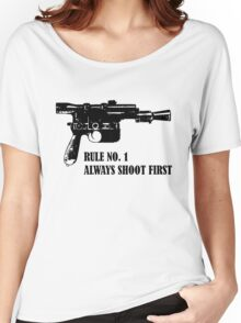 SMUGGLER RULE NUMBER 1. ALWAYS SHOOT FIRST Women's Relaxed Fit T-Shirt
