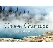 Choose Gratitude Photographic Print