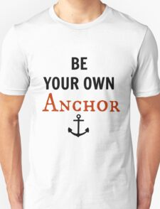 teen wolf - be your own anchor Unisex T-Shirt