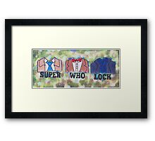 Im Super Who Locked... Framed Print