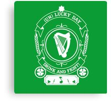 ST PATRIC DAY : ( UN ) LUCKY DAY FOR DRINK & FIGHT Canvas Print