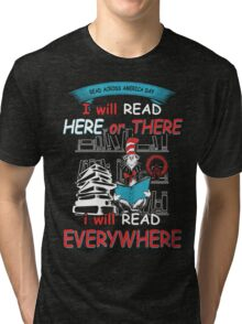 Read Across America - I will Read Every where Tri-blend T-Shirt
