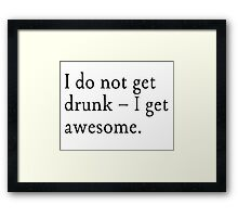 Drunk and Awesome  Framed Print