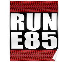 RUN E85 sticker Poster