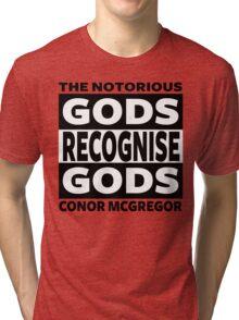 Conor Mcgregor, Gods Recognise Gods Tri-blend T-Shirt