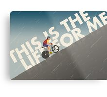 This is the Life for Me Metal Print