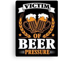 Victim of beer pressure Canvas Print