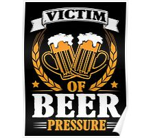Victim of beer pressure Poster