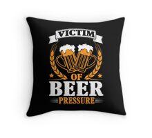 Victim of beer pressure Throw Pillow