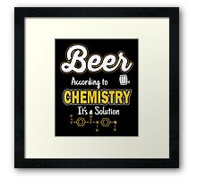 Beer: According to chemistry it's a solution Framed Print