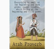 Everything Is Small - Arab Proverb Unisex T-Shirt