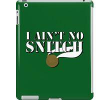 I ain't no snitch! iPad Case/Skin