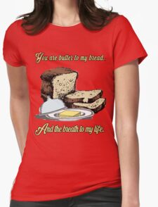 Butter to my bread.. Love Dictionary Art Womens Fitted T-Shirt