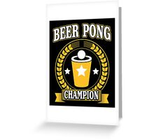 Beer Pong Champion Greeting Card