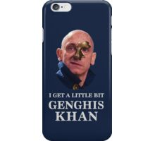I Get A little Bit Genghis Khan iPhone Case/Skin
