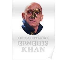 I Get A little Bit Genghis Khan Poster