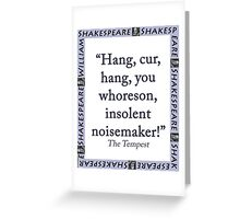 Hang Cur Hang - Shakespeare Greeting Card