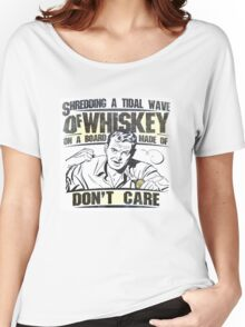 Shredding a Tidal Wave of Whiskey Women's Relaxed Fit T-Shirt