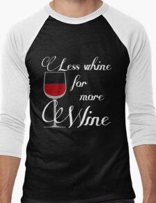 Less Whine For More Wine Men's Baseball ¾ T-Shirt