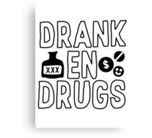 Drank en Drugs Canvas Print
