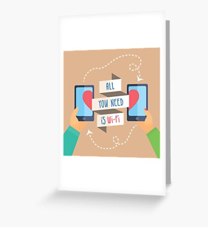 all you need is wi fi Greeting Card