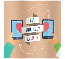 all you need is wi fi Poster