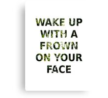 Wake Up With A Frown On Your Face - Green Leaves Canvas Print