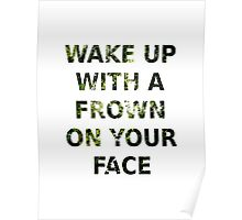 Wake Up With A Frown On Your Face - Green Leaves Poster
