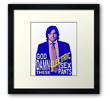 Electric Sex Pants! Framed Print
