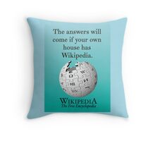 The answers will come if your own house has Wikipedia Throw Pillow