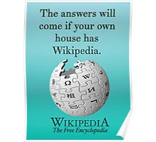 The answers will come if your own house has Wikipedia Poster