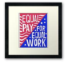Equal Pay For Equal Work Framed Print