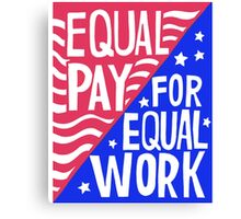 Equal Pay For Equal Work Canvas Print