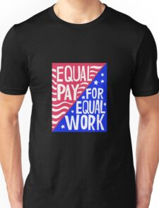 Equal Pay For Equal Work Unisex T-Shirt