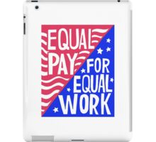 Equal Pay For Equal Work iPad Case/Skin