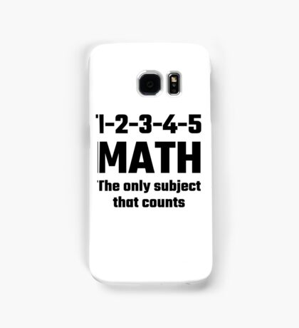 Math The Only Subject That Counts Samsung Galaxy Case/Skin
