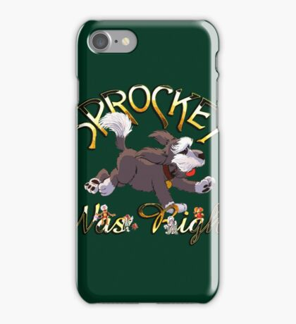Sprocket was Right iPhone Case/Skin