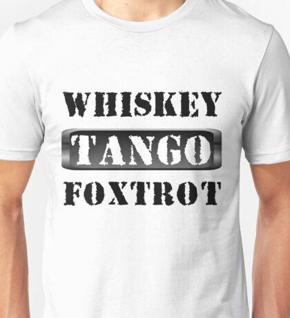Whiskey Tango Foxtrot WTF Unisex T-Shirt
