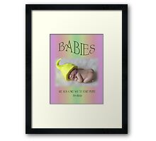 BABIES Are Such A Nice Way To Start People, Clay Babies, No. 4 Framed Print