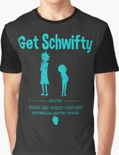 Get Schwifty! Graphic T-Shirt