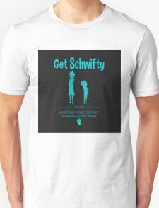 Get Schwifty! Unisex T-Shirt