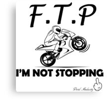 F.T.P I'M NOT STOPPING Canvas Print