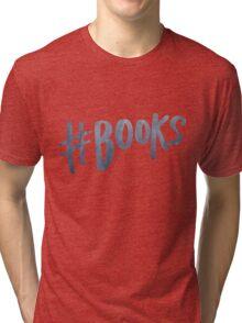 #Books | Watercolor Typography Tumblr/Trendy Tri-blend T-Shirt