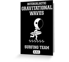 Gravitational Waves Surfing Team Greeting Card