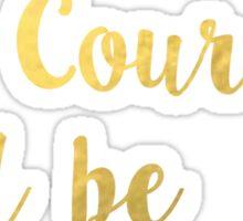 Cinderlla - Quote Sticker