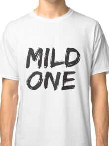 BFF SHIRTS: ...Mild One (2 of 2) Classic T-Shirt