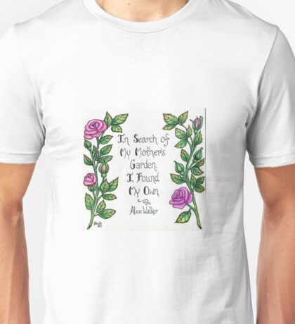 In Search of My Mothers Garden Unisex T-Shirt