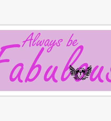 Always be Fabulous  Sticker