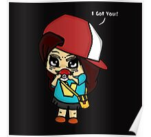 I Got You! Pokemon Trainer Girl (In Black Background) Poster